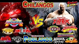 SONIDOS CHILANGOS VS POBLANOS /VIDEO MIX/CHANGA-SAMURAI-CONGA-FANIA 97-SIBONEY-BERRACO-FANTASMA-2018
