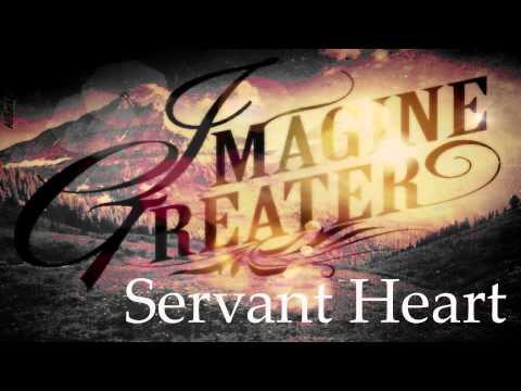 Imagine Greater - Servant Heart
