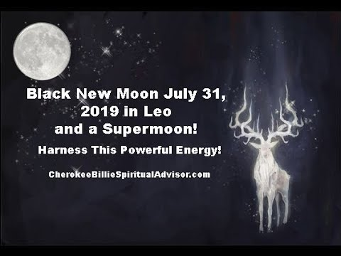 Black New Moon July 31, 2019 in Leo and a Supermoon - YouTube
