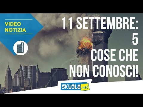 11 settembre 2001: 5 cosa da sapere