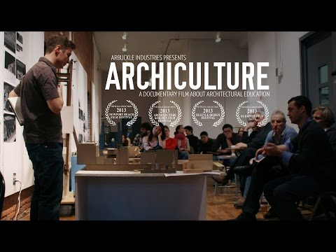 Archiculture: a documentary film that explores the architect