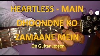 Learn Guitar- Heartless - Main Dhoondne Ko Zamaane Mein Guitar Lesson - Beginners Guitar Tutorial