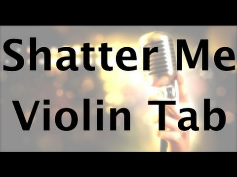 How to play Shatter Me on Violin