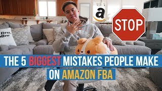The 5 BIGGEST MISTAKES People Make On Amazon FBA! AVOID THESE MISTAKES!