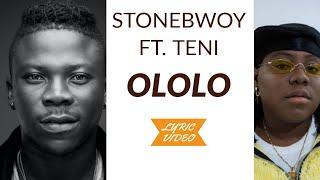 Download lagu Stonebwoy ft Teni - ololo ( Full lyrics video)