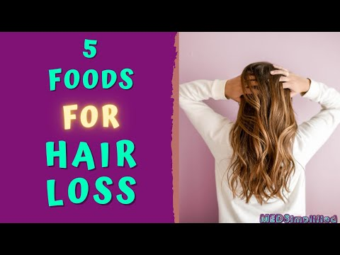 FIVE FOODS FOR HAIR LOSS - DIET FOR HEALTHY HAIR