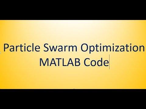 Project: Particle Swarm Optimization MatLab code  Part: 3/10