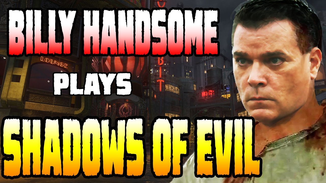 Billy Handsome Plays Shadows Of Evil Youtube