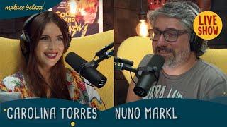 Carolina Torres & Nuno Markl - A GOSTO DO MALUCO