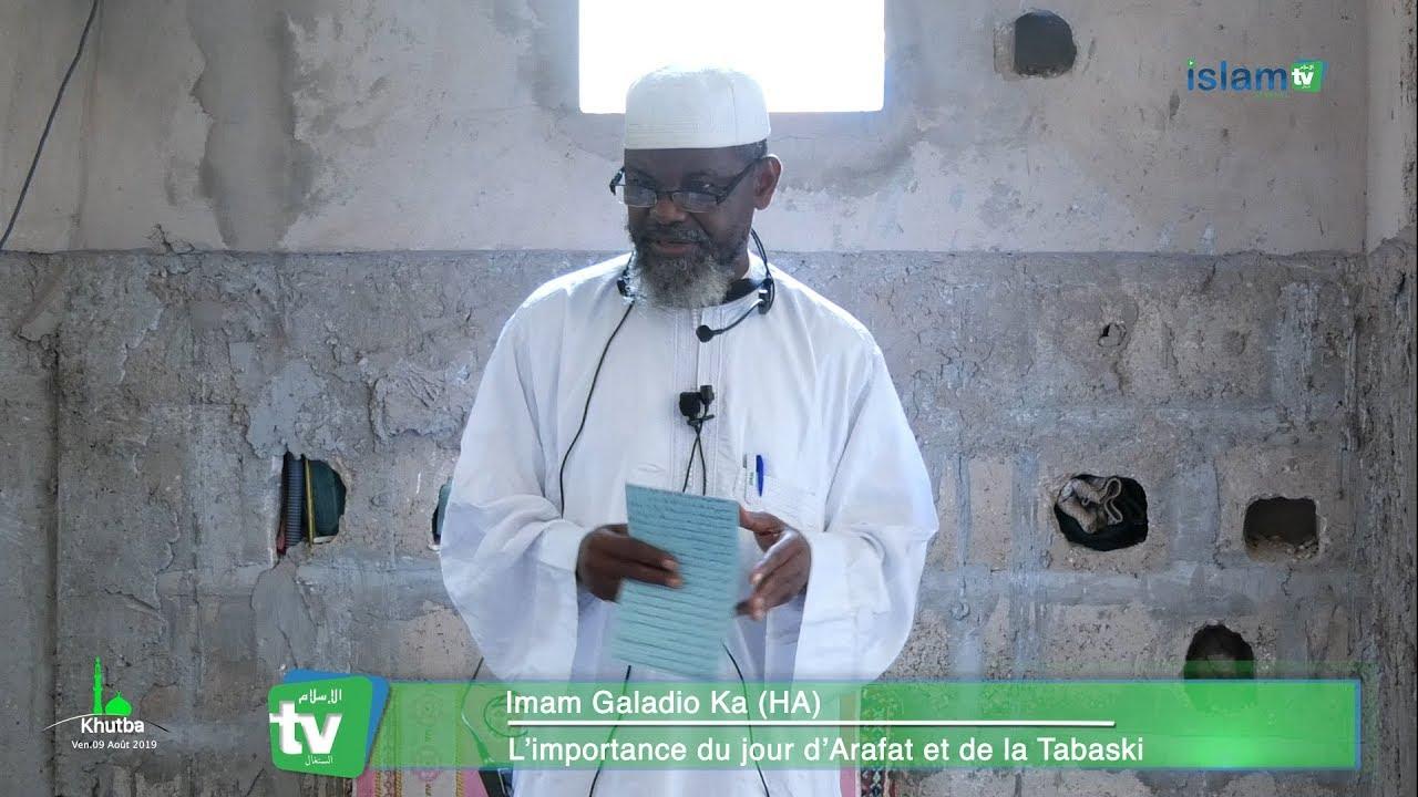 kHUTBAH DU VENDREDI 09-08-2019 L'IMPORTANCE DU JOUR D'ARAFAT ET DE LA TABASKI Imam Gueladio KA HA