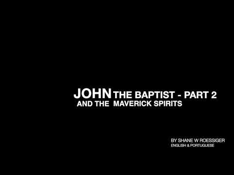 John The Baptist and The Mavericks - Part 2, By Shane W Roessiger - English & Portuguese