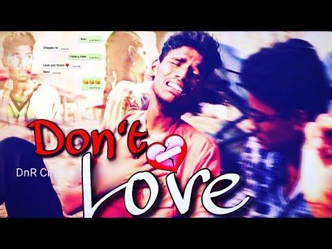 Don't love  Sad love story  - New Telugu Short film - Heart touching sad love story -2018