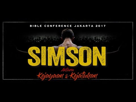 Bible Conference Jakarta 2017 - Simson - Sesi 4