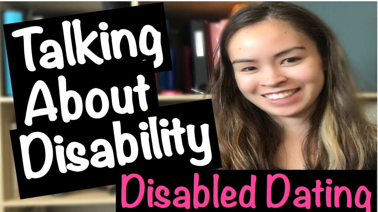 How to tell someone about your disability online dating