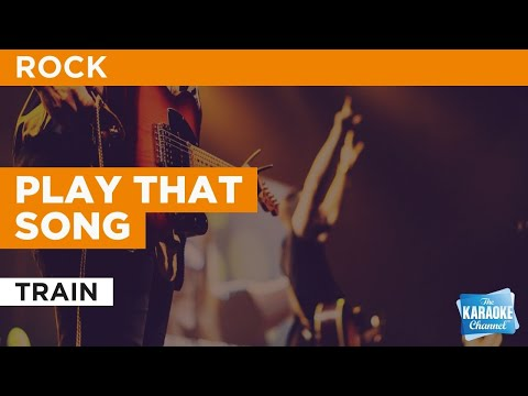 Play That Song : Train  Karaoke with Lyrics