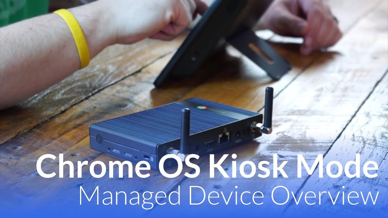 Setting Up A Chrome OS Managed Kiosk Is Easier Than Ever