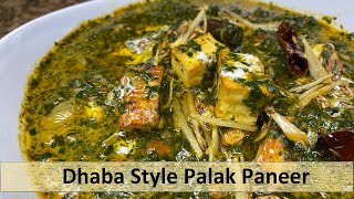 Dhaba Style Palak Paneer | Show Me The Curry