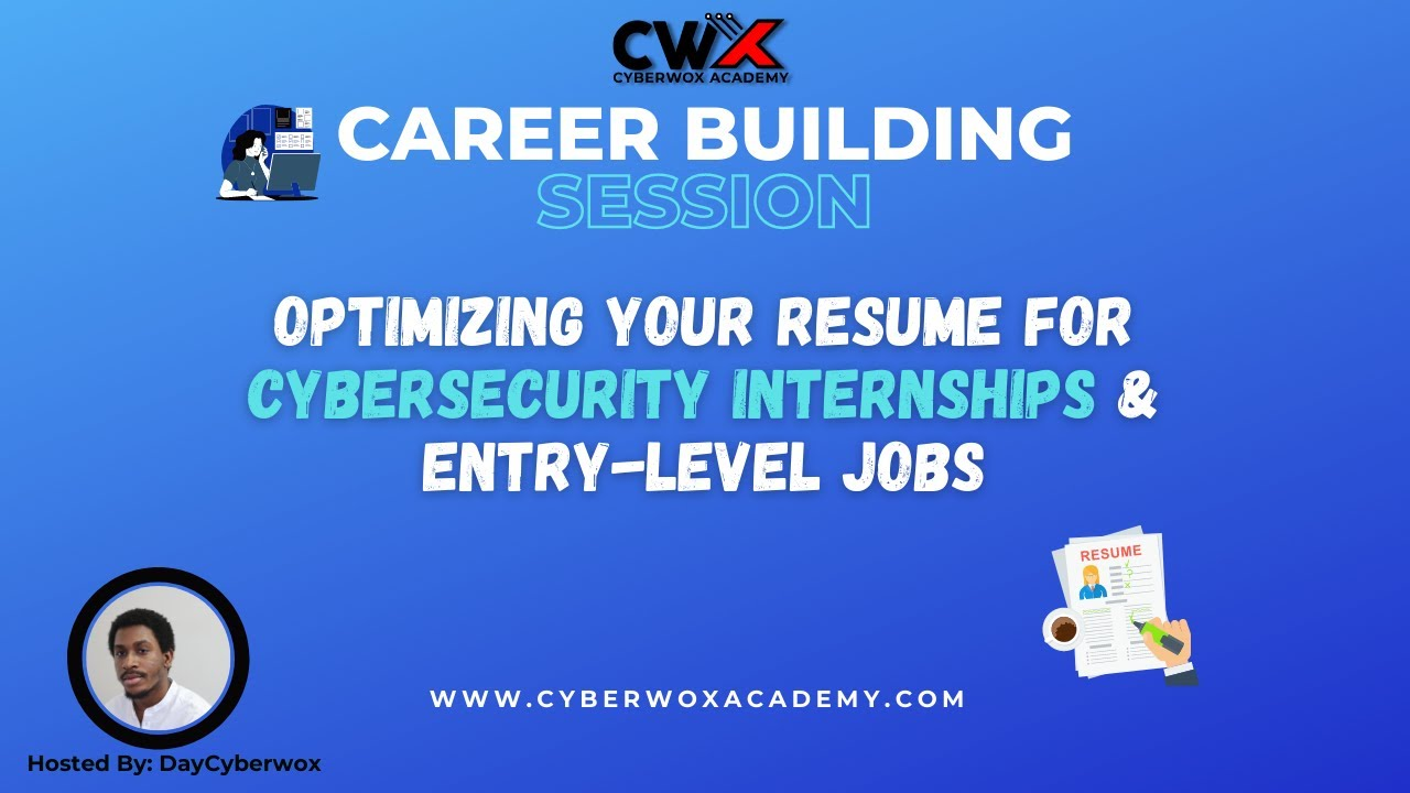 Optimizing Your Resume For Cybersecurity Internships & Entry-Level Jobs with @DayCyberwox