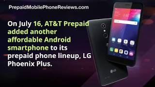 AT&T Prepaid LG Phoenix Plus Available Now
