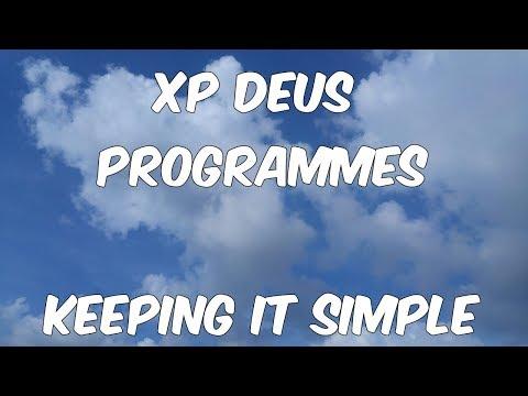 XP Deus Programmes keeping it simple