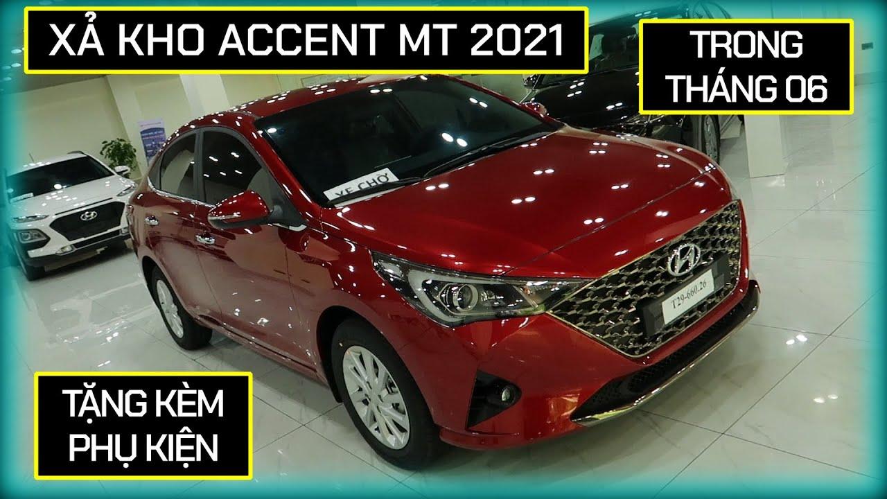 Tiếp tục khuyến mại, xả kho Hyundai Accent 1.4 MT 2021 trong tháng 6. Trả góp chỉ còn 117 triệu