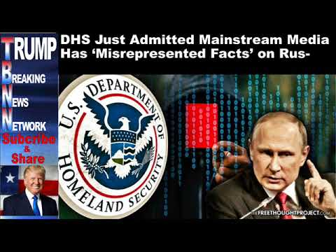 DHS Just Admitted Mainstream Media Has 'Misrepresented Facts' on