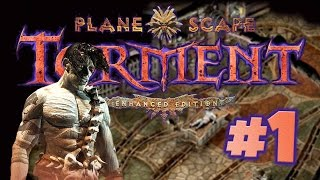 Planescape Torment Enhanced Edition Ep.1 - The Mortuary - Let