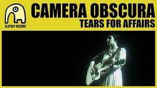 CAMERA OBSCURA - Tears For Affairs [Official]