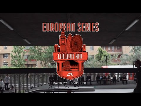 Nike SB | Euro Series 2016 | London AM
