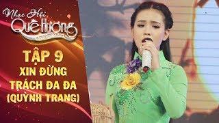 Nhạc hội quê hương | tập 9: Xin đừng trách đa đa - Quỳnh Trang
