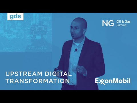 Upstream Digital Transformation: Fundamentals, challenges, opportunity | Anish Patel, ExxonMobil