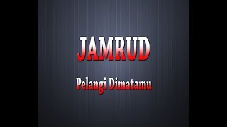 JAMRUD Pelangi Dimatamu Karaoke Lyrics