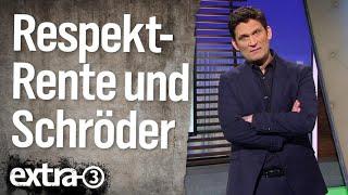 Die Respekt-Rente und Stänkerer Schröder