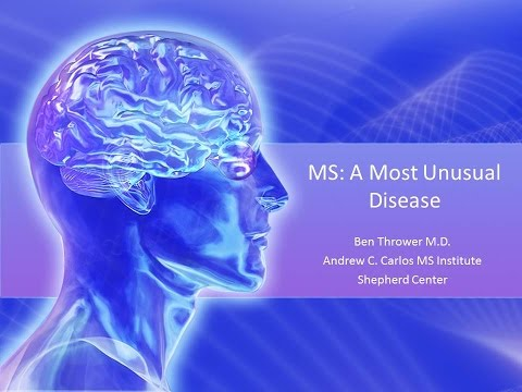 MS: A Most Unusual Disease  - Ben Thrower, M D - September 2015