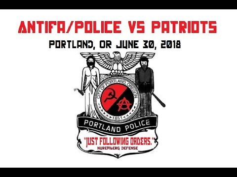 Antifa & Police vs Patriots, Portland, OR June 30th, 2018