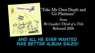 Fake My Own Death and Go Platinum + LYRICS [Official] by PSYCHOSTICK
