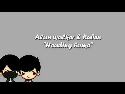 alan-walker-&-ruben---heading-home-(lyrics)