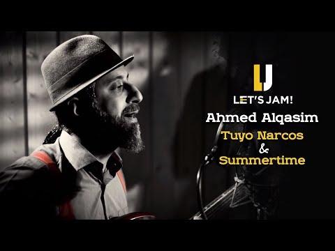 "Let's Jam - Ahmed ""AQ"" Alqasim Tuyo Narcos & Summertime | Cover | احمد القاسم Lets Jam"