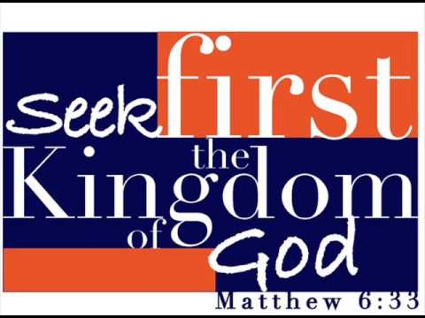 Matthew 6:33 KJV;NIV - But seek ye first the kingdom of ...