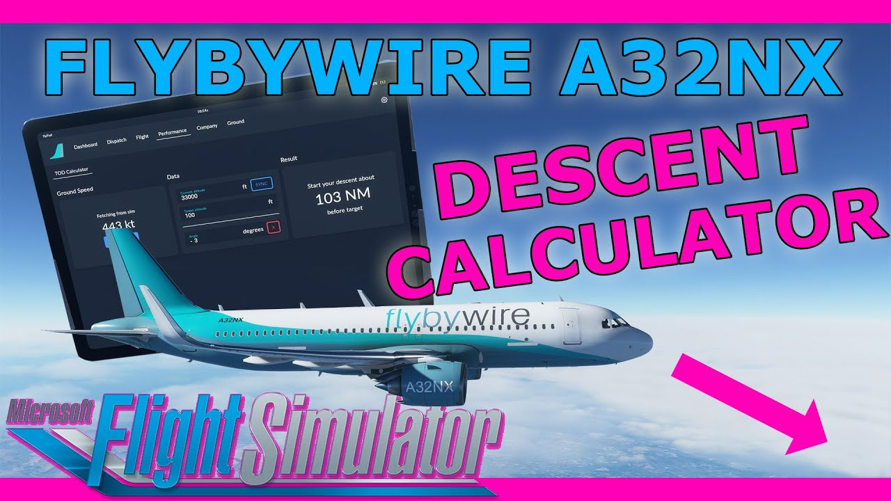 A32NX Gets a Descent Calculator! Real Airbus Pilot Takes a Look MSFS