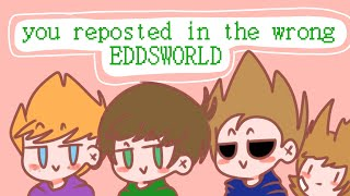 You reposted in the wrong Eddsworld/Animation meme/_by Okayo_