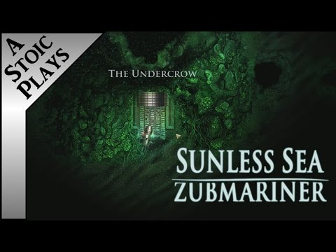 Sunless Sea: Zubmariner (1 of 3) - A Stoic Plays