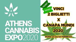CANNABIS EXPO ATENE 2020 + VINCI BIGLIETTI X CANAPA MUNDI!!!