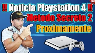 Noticia - Metodo Secreto 2 para PS4 - ATENCIÓN Users Ps4 LEGAL-