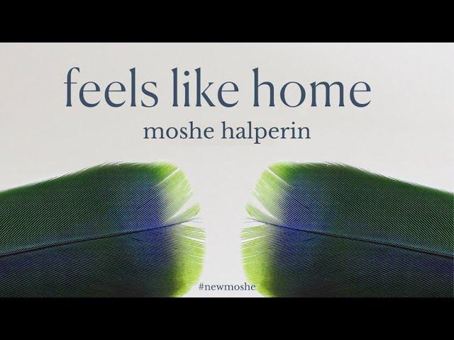 Feels Like Home | Moshe Halperin and Nessi Gomes