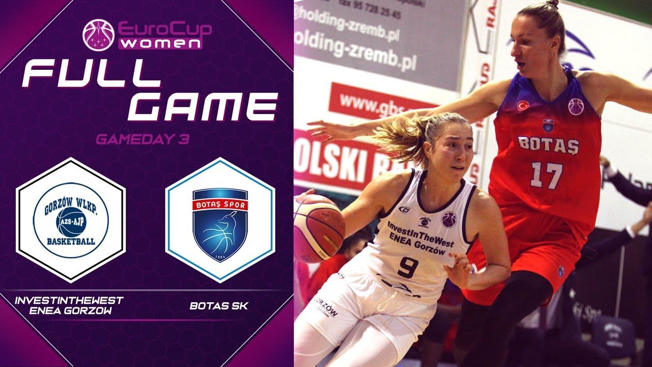 InvestInTheWest ENEA Gorzow v Botas SK - Full Game - EuroCup Women 2019