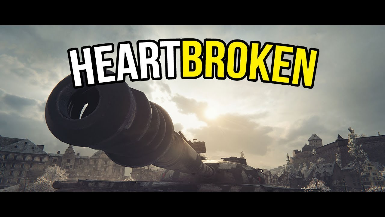 World of Tanks | Heartbroken