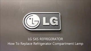 How To Replace LG SXS Refrigerator Compartment Light Bulb