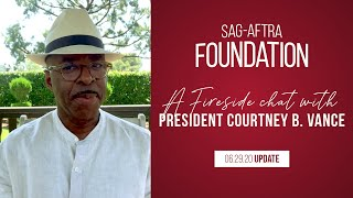 Weekly Fireside Chat with Foundation President Courtney B. Vance 6/29/20