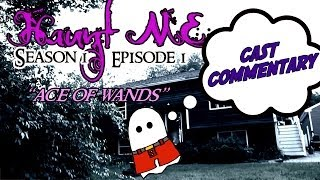 """Haunt ME - Season 1 Episode 1 """"Ace of Wands"""" (Training Episode) - Commentary"""